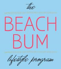 The Beach Bum Lifestyle Program